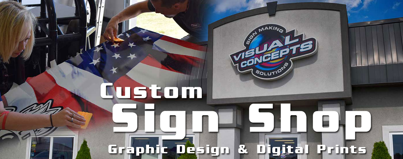 Sign Shop. Custom Business Signs. Graphic Design. Visual Concepts.